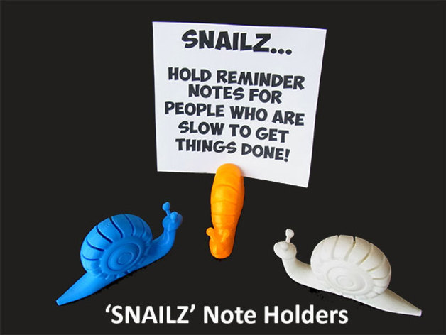 SNAILZ... Note Holders For People Who Are Slow To Get Things Done!