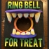 Ring Bell For Treat image