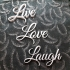Live, Love, Laugh image