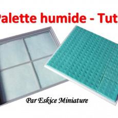 Palette humide - SIMPLE !
