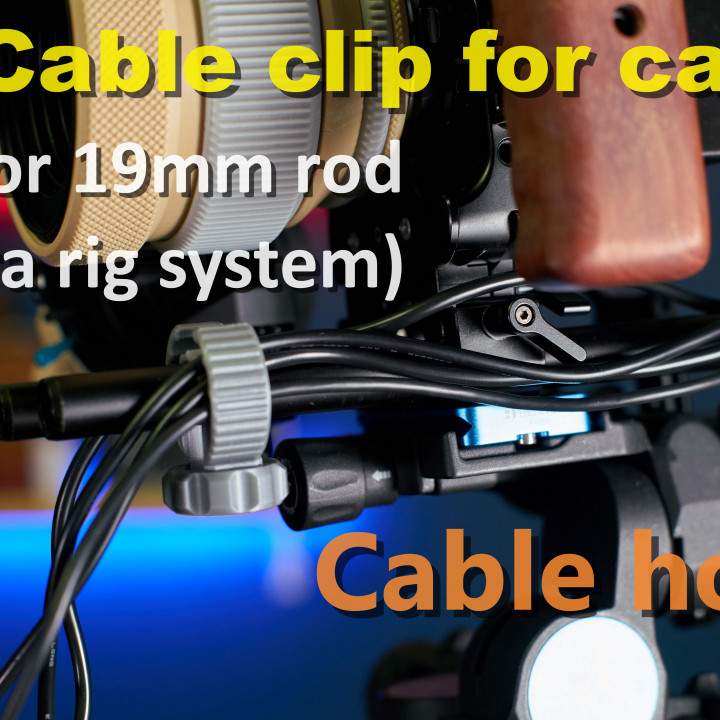Cable organizer holder/clip for camera (15mm or 19mm rod-camera Rig system)